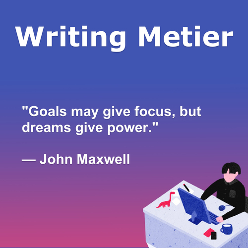 Goals may give focus, but dreams give power.— John Maxwell                                     ... via Writing Metier