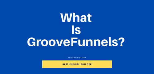 What Is GrooveFunnels? Best Funnel Builder [Mega Review]