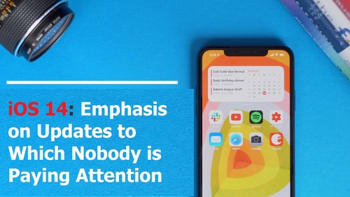 iOS 14: Emphasis on Updates to Which Nobody is Paying Attent... via Bobby clarke