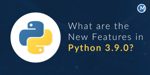 What are the New Features in Python 3.9.0? - Mobio Solutions