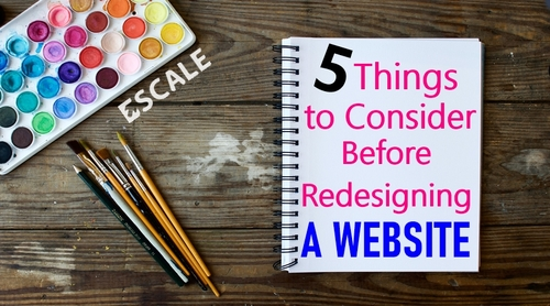 5 Things to Consider Before Redesigning a Website via Escale Solutions