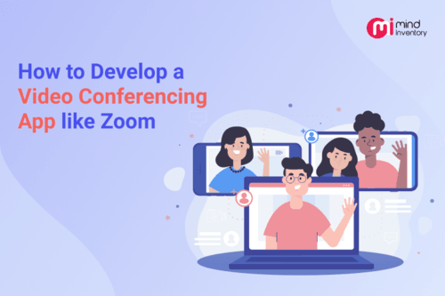 How to Develop a Video Conferencing App like Zoom