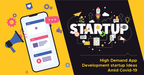 High Demand App Development Startup Ideas Amid Covid-19