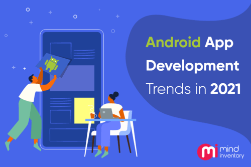 Top Android App Development Trends in 2021