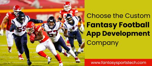 How to Choose the Right Custom Fantasy Football App Development Company?