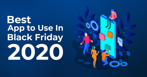 10 Best Apps for Black Friday You Need to Use in 2020 | CMOLDS Insights
