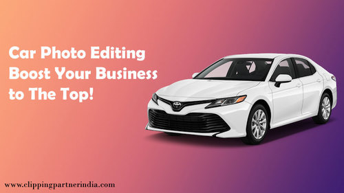 Car Photo Editing: Boost Your Business to The Top!