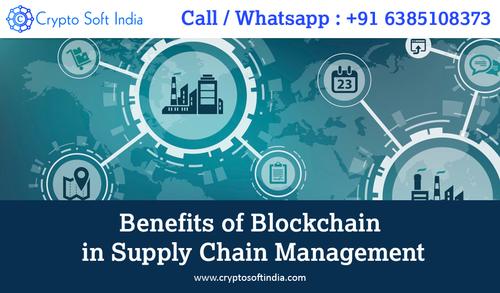 Benefits of Blockchain in Supply Chain Management-Crypto sof... via Crypto Soft India