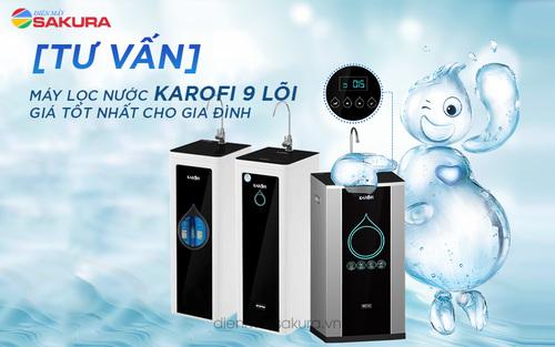 [Tư vấn] Máy lọc nước Karofi 9 lõi giá tốt nhất cho gia đình