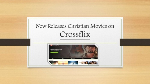 Latest Christian Movies or Videos on Crossflix