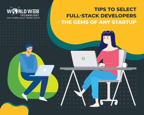 Tips to Select Full-stack Developers - the Gems of Any Startup