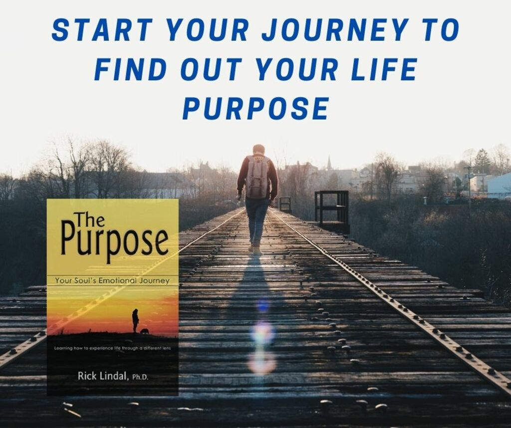 Start Your Journey To Find Out Your Life Purpose via Rick Lindal