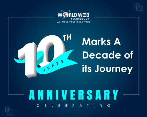 World Web Technology Marks a Decade of its Journey - 10th Foundation Day