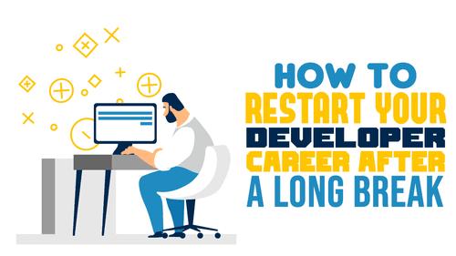How to Restart Your Developer Career After a Long Break - Simple Programmer
