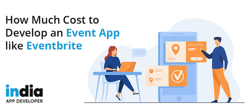 How Much Cost to Develop an Event App like Eventbrite? via Kaira Verma