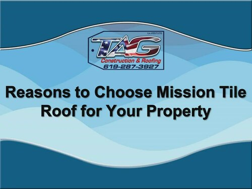 Reasons to Choose Mission Tile Roof for Your Property