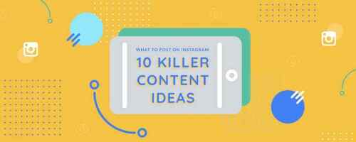 10 Interesting Content Ideas That Enhancing Your Business on Instagram | Complete Connection