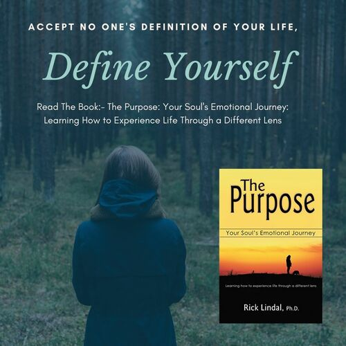 Accept no one's definition of your life, Define Yourself via Rick Lindal