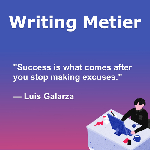 Success is what comes after you stop making excuses. — Luis ... via Writing Metier