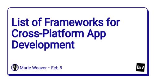 List of Frameworks for Cross-Platform App Development