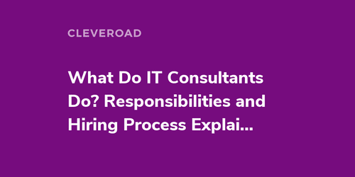 What Is an IT Consultant? An In-Depth Guide for 2021