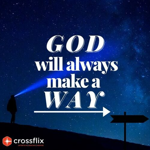 God Will Always Make a Way via Cross flix