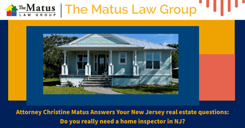 Do You Need a Home Inspector? Answer from NJ RE attorney