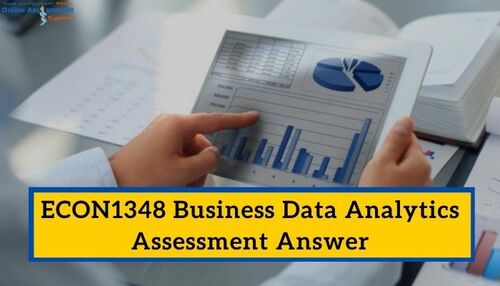 ECON1348 Business Data Analytics Assessment Answer via Koby Mahon