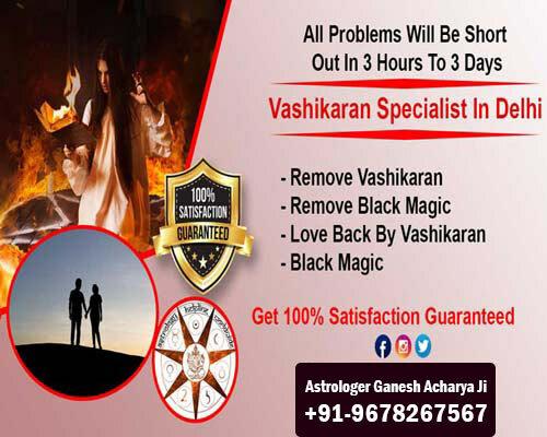 Best Vashikaran Specialist In Delhi +91-9678267567 Call Now – 100% Trusted Vashikaran Astrologer