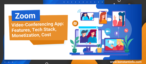 Zoom Video Conferencing App: Features, Tech Stack, Monetization, Cost