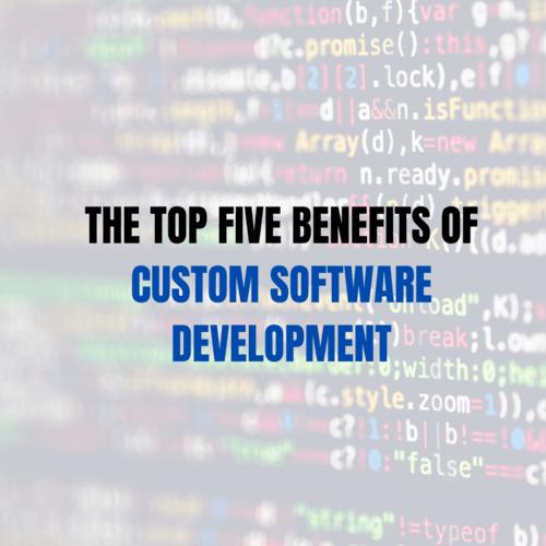 The Top Five Benefits of Custom Software Development via Kaira Verma
