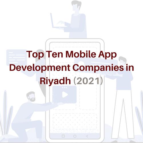 Top 10 Best Mobile App Development Companies In Riyadh via Kaira Verma
