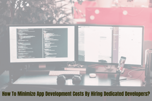 How To Minimize App Development Costs By Hiring Dedicated De... via Kaira Verma