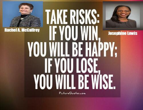 The Biggest Risk Is Not Taking Risk                                                                          Challenges exist along ... via Ken Larson