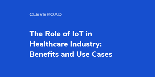 IoT in Healthcare: Benefits, Challenges, and Use Cases