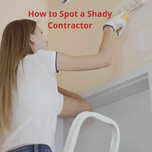 How to Spot a Shady Contractor via Brian Erik Jamison