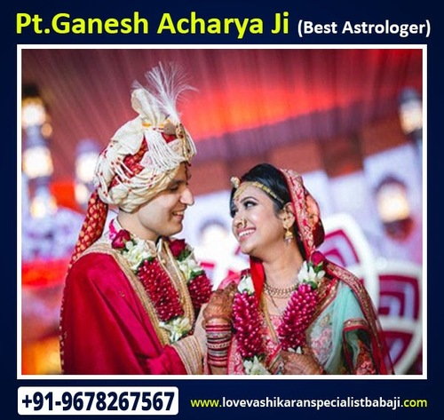 Love Marriage Specialist In Mumbai - Love Solution +91-9678267567 Call Now 100% Result