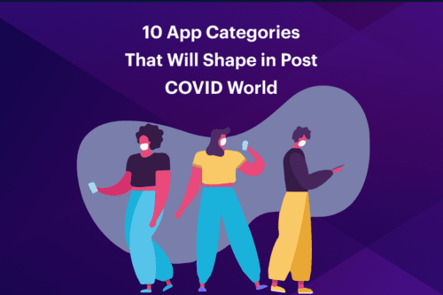 10 Major App Categories That Will Thrive in Post COVID World
