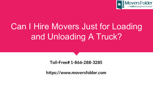 Can I Hire Movers Just for Loading and Unloading A Truck