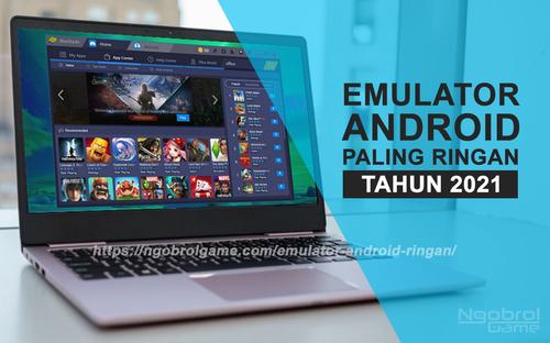15 Emulator Android Ringan 2021 untuk PC atau Laptop - Ngobrol Game