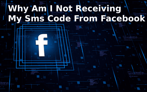 Why Am I Not Receiving My Sms Code From Facebook via David Smith
