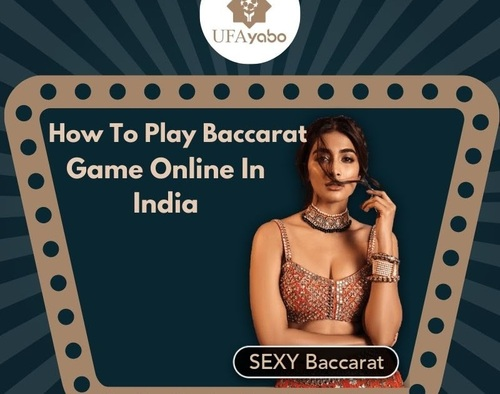 How To Play Baccarat Game Online In India