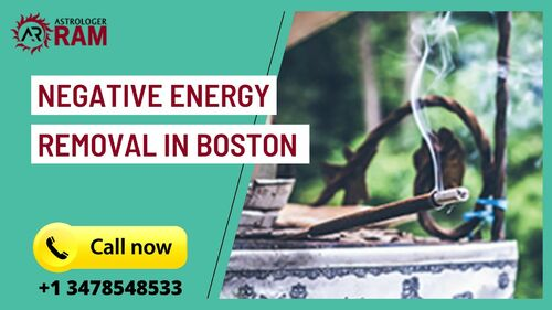 Get In Touch With Negative Energy Removal in Boston via Astrologer Ram Ji