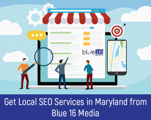 Get Local SEO Services in Maryland from Blue 16 Media via Blue 16 Media