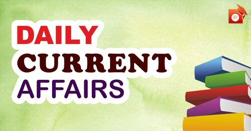 6 May 2021 Daily Current Affairs | SSC | Banking | Defence | State PSC | UPSC