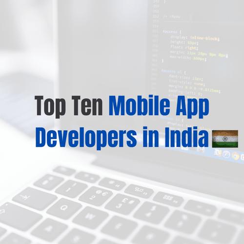 Top 10 Mobile App Developers in India via Kaira Verma
