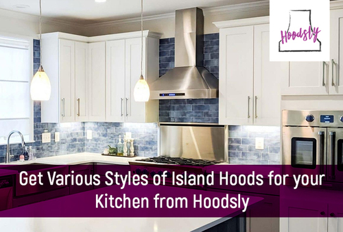 Get Various Styles of Island Hoods for your Kitchen from Hoo... via Hoodsly
