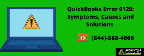 QuickBooks Error 6129: Symptoms, Causes and Solutions - Accounting QB Data Service