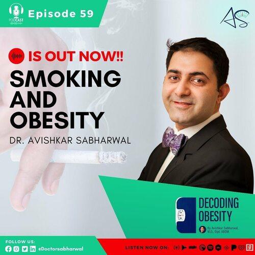Episode 59: Smoking And Obesity via Decoding Obesity