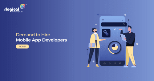 Mobile App Developers - Demand to Hire Mobile App Developers in 2021